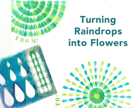 Jun2016 StencilClub - Making Raindrops into Flowers - Carolyn Dube