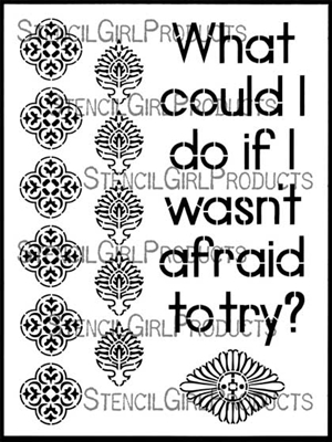 Not Afraid to Try Stencil by Gwen Lafleur