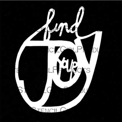 Find Your Joy Stencil by Maria McGuire