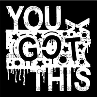 You Got This Stencil by Seth Apter